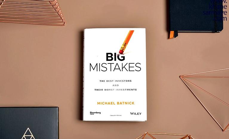 2020 06 28 20 39 45 خلاصه کتاب اشتباهات بزرگ خانه سرمایه - چکیده کتاب اشتباهات بزرگ اثر مایکل باتنیک