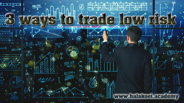 trade low risk